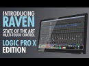 RAVEN - Multi-Touch Control Surface for LOGIC PRO X