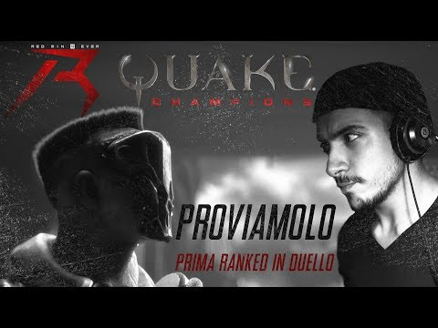 QUAKE Champions PROVIAMOLO PRIMA RANKED IN DUELLO Gameplay ITA