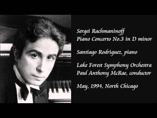 Rachmaninoff: Piano Concerto No.3 in D minor - Santiago Rodriguez