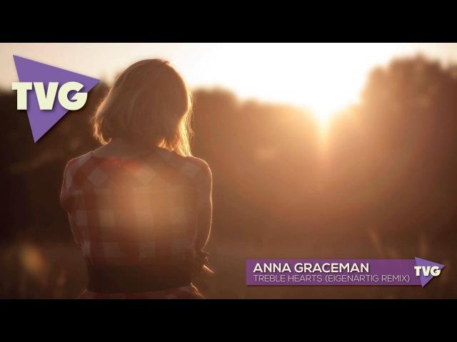 Anna Graceman Treble Hearts EigenARTig Remix