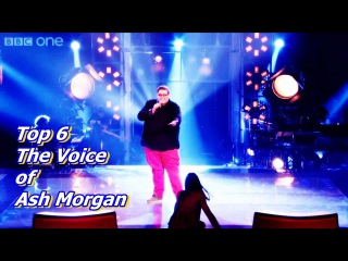 Top 6 The Voice of Ash Morgan