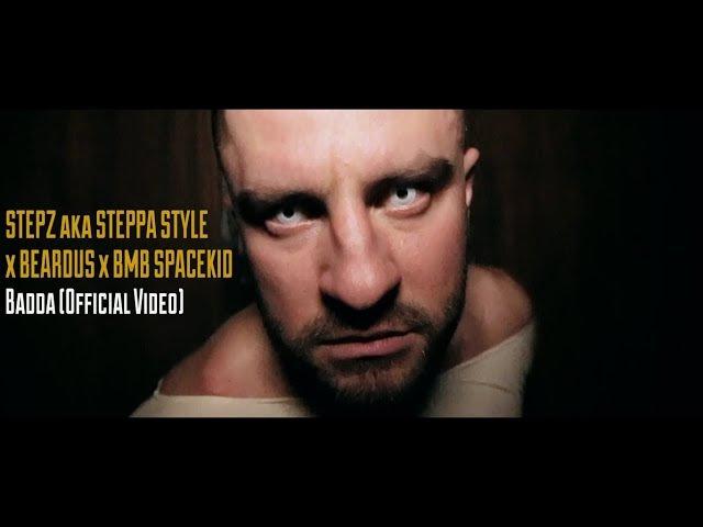 Stepz aka Steppa Style x Beardus x BMB Speace Kid Badda Official Video