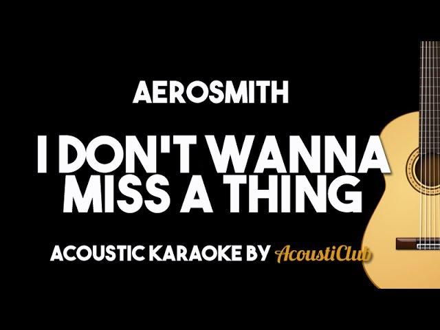 Aerosmith I Don't Wanna Miss A Thing Acoustic Guitar Karaoke Version