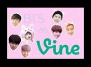 BTS as vines Part 1