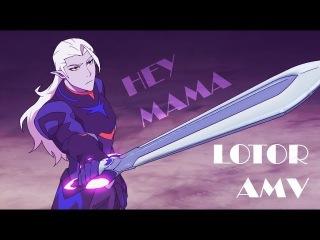 Voltron - Lotor || Hey Mama AMV