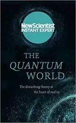 The Quantum World (New Scientist The Collection)