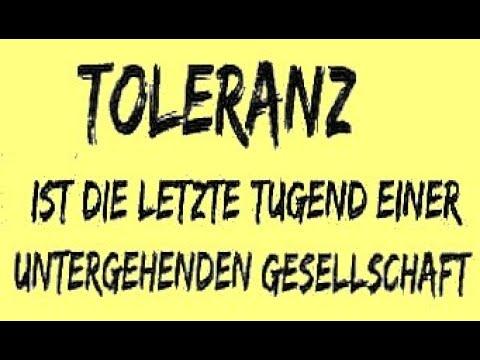 Ihr Toleranz Menschen EURE Zukunft wird ÄUSSERST 'spannend' werden GARANTIERT