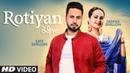 Rotiyan: Satt Dhillon, Deepak Dhillon (Full Song) KV Singh   Gill Gareeb   Latest Punjabi Songs 2019