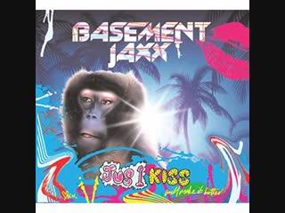 Basement Jaxx - Jus 1 Kiss (2001)
