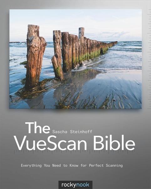 Sascha Steinhoff - The VueScan Bible