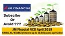 JM Finacial NCD April 2019 Public Issue Price, Date, Allotment, Reviews Status.