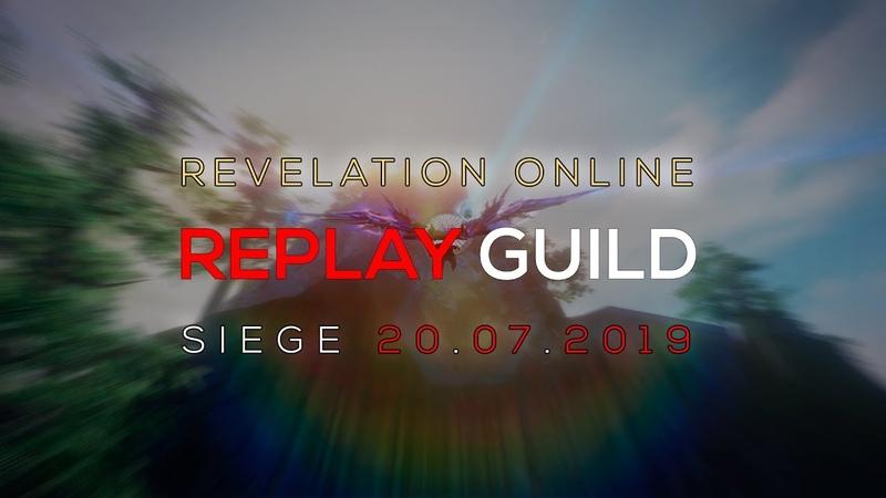 Revelation Online - Replay Осада 20.07.2019 \ Lakich