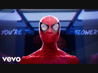 Post Malone, Swae Lee - Sunflower (Spider-Man- Into the Spider-Verse)