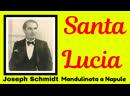 SANTA LUCIA and Mandulinata a Napule by Joseph Schmidt Tenor