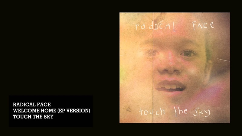 Radical Face - Welcome Home (EP Version) (Audio)
