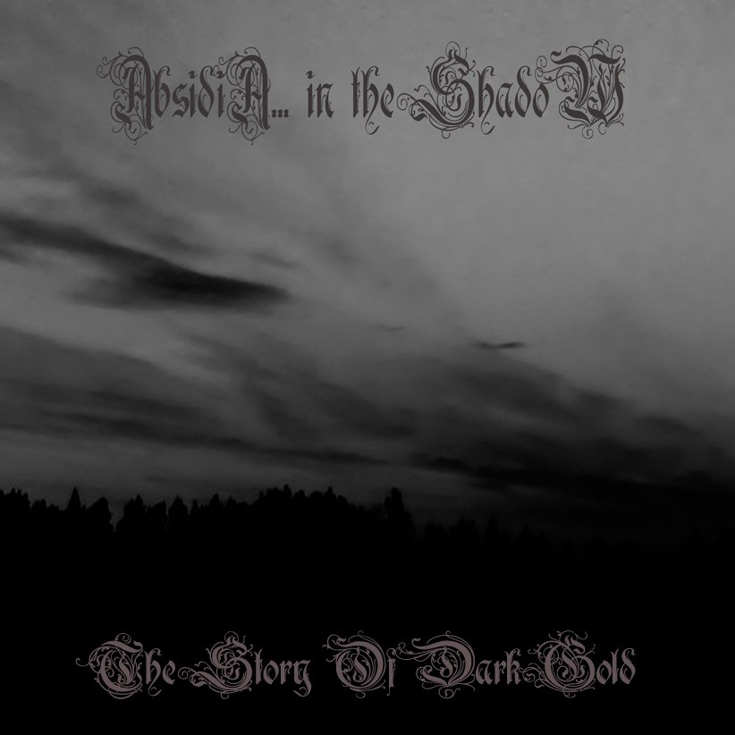 Absidia... In The Shadow - The Story Of Dark Gold (Compilation)