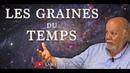 LES GRAINES DU TEMPS