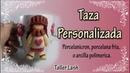 Taza Personalizada/ en porcelanicron, porcelana fría o arcilla polimerica|Taller Lash