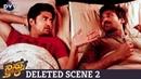 Ninnu Kori Telugu Movie Deleted Scene 2   Nani   Nivetha Thomas   Aadhi   DVV Entertainments