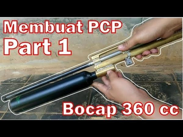 Membuat Sendiri PCP Bocap 360cc - Part 1 - Desain, Persiapan, Perakitan Awal