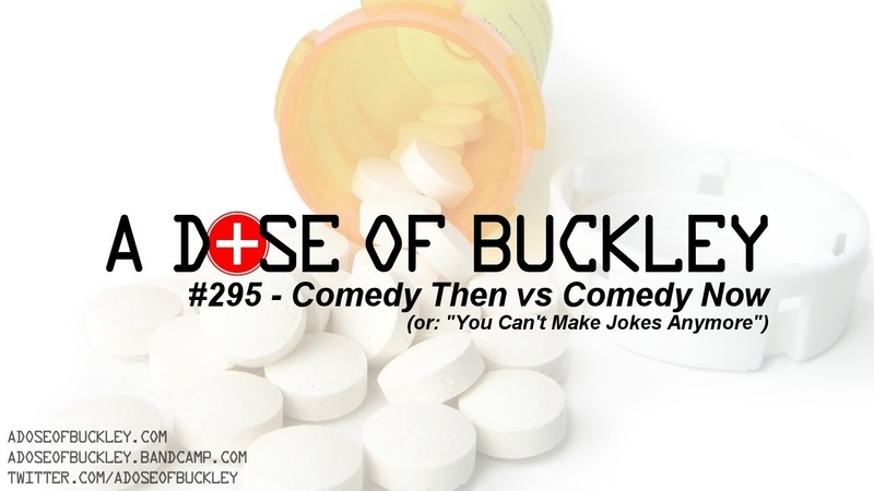 Comedy Then vs Comedy Now (or: You Can't Make Jokes Anymore) - A Dose of Buckley