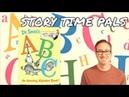 DR. SEUSS'S ABC by Dr. Seuss | Story Time Pals | Kids Books Read Aloud