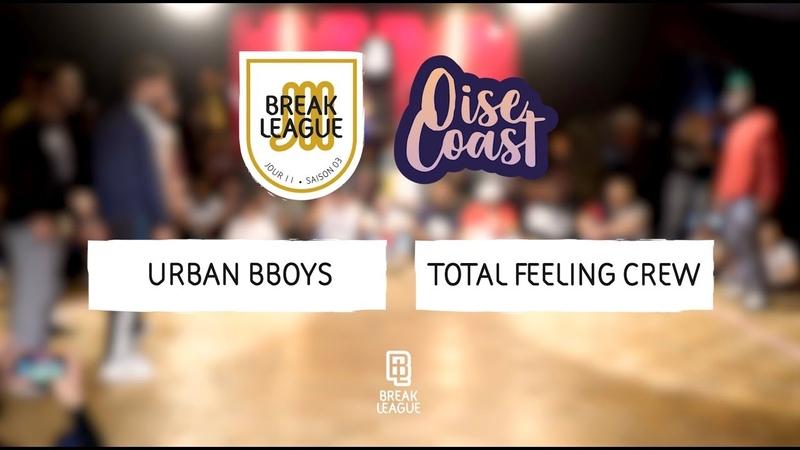 Total Feeling vs Urban Bboys • SEMI FINAL • OISE COAST 2019 • BREAKLEAGUE S03J11