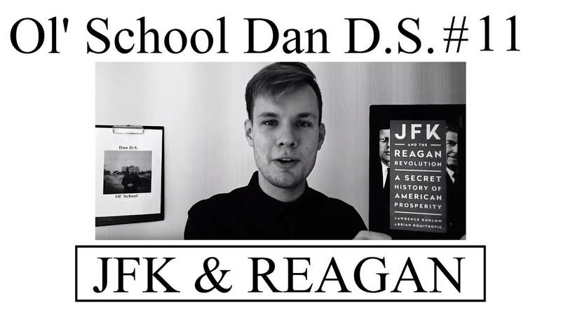 Ol' School Dan D S 11 JFK and the Reagan Revolution