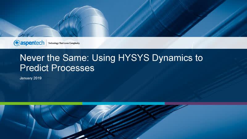 Using Aspen HYSYS Dynamics to Predict Processes