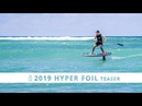 2019 Starboard Hyper Foil Teaser