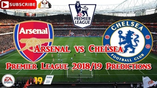 Arsenal vs Chelsea | Premier League 2018-19 | Predictions FIFA 19