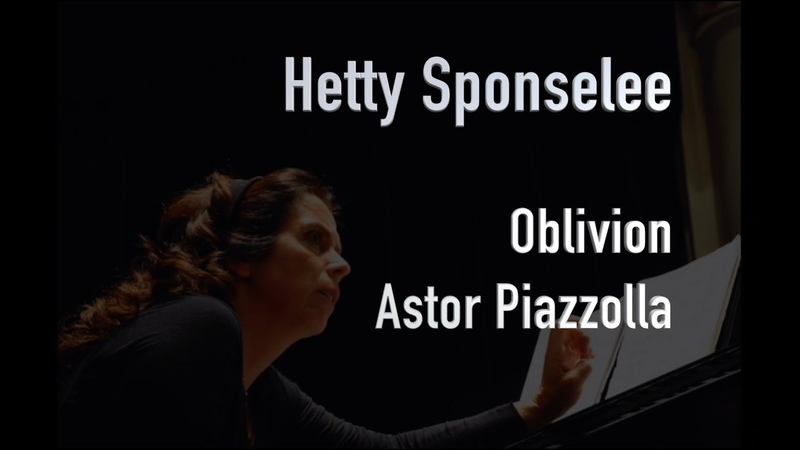 Astor Piazzolla Oblivion for piano solo - Hetty Sponselee