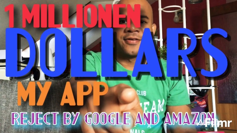 $ 1 Millionen worth My App rejected by GOOGLE AMAZON SAP here My Presentation on youtube