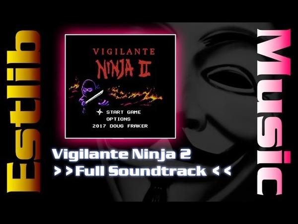Vigilante Ninja 2 Full OST