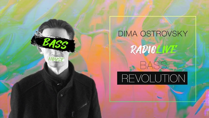 ✅ 📻 Radio Live / show / bass house / 002 mixed by Dima Ostrovsky