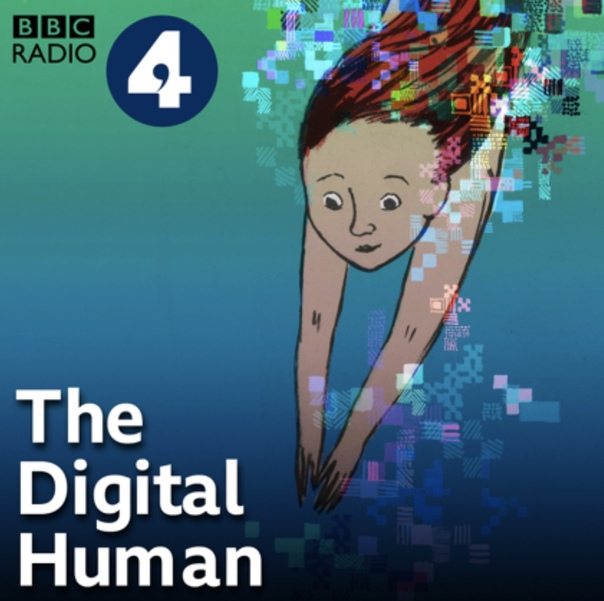 BBC RADIO podcast: DIGITAL HUMAN