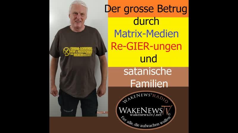 Der grosse Betrug durch Matrix-Medien, Re-GIER-ungen, satanische Familien! Wake News Radio_TV