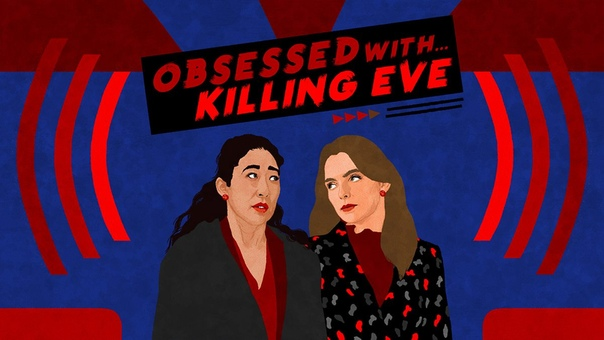 BBC Podcast: Obsessed With...Killing Eve