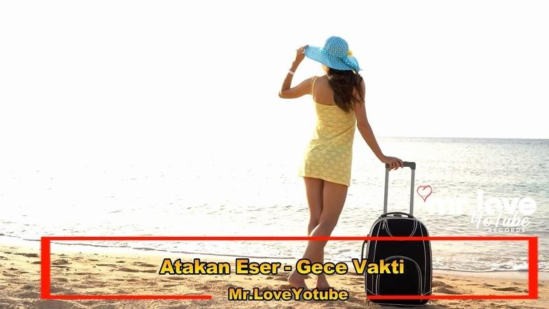 Atakan Eser - Gece Vakti [Mr.LoveYotubeRecords Release]