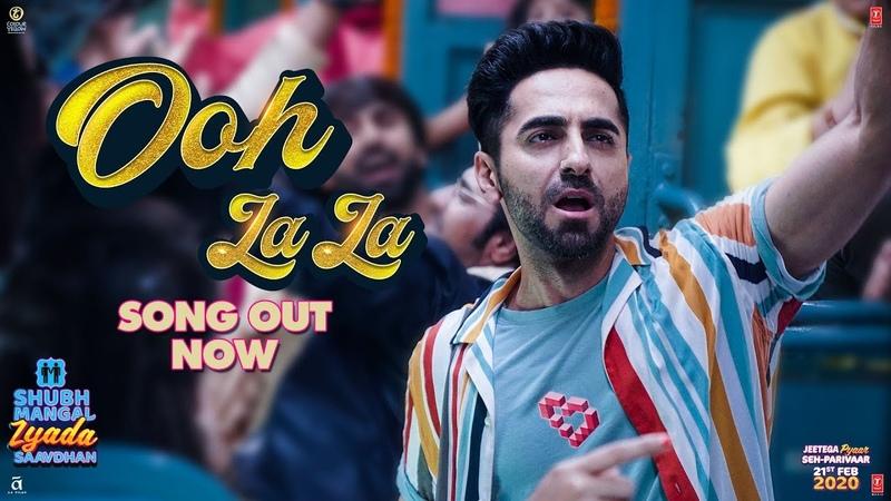 Ooh La La | Shubh Mangal Zyada Saavdhan | Ayushmann K,Jeetu | Sonu Kakkar, Neha K, Tony K,Tanishk B