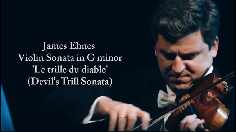 Violin Sonata in G minor B g5 'Le trille du diable' Devil's Trill Sonata James Ehnes