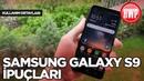 Samsung Galaxy S9 Kullanım Detayları ve İpuçları