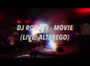 DJ ROSHER - MOVIE (LIVE: ALTEREGO)