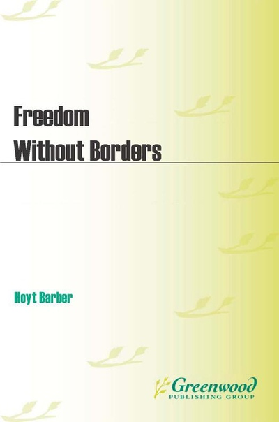 Freedom Without Borders - Hoyt L