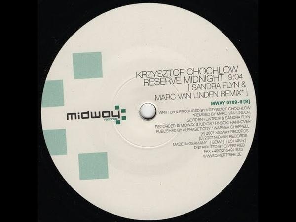 Krzysztof Chochłow Reserve Midnight Sandra Flyn Marc Van Linden Remix 2007