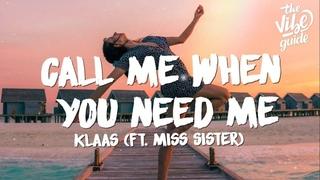 Klaas - Call Me When You Need Me (Lyrics) ft. Miss Sister