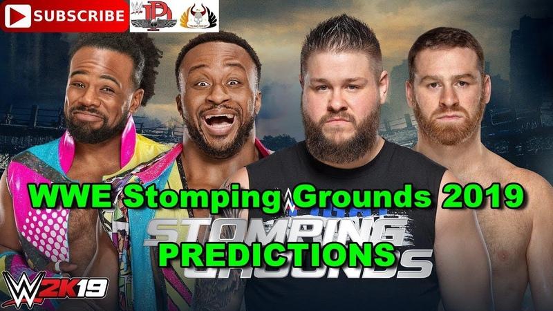 WWE Stomping Grounds 2019 Big E Xavier Woods vs Kevin Owens Sami Zayn Predictions WWE 2K19