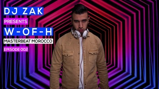 DJ ZAK - W OF H - MASTERBEAT MOROCCO #006