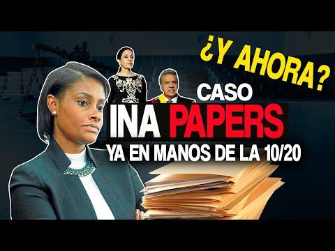 URGENTE CASO INA PAPERS YA EN MANOS DE LA FISCAL 10/20