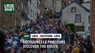 Liège-Bastogne-Liège 2021 - Découvrez le parcours / Discover the route
